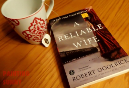 Book Review: A Reliable Wife, Robert Goolick | By Painting Sunny